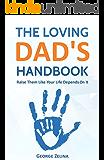 The Loving Dad's Handbook