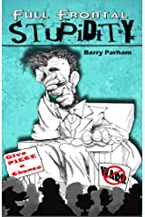 Full Frontal Stupidity Kindle Edition
