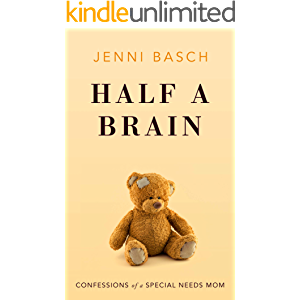 Half A Brain: Confessions of a Special Needs Mom