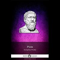 Delphi Complete Works of Plato (Illustrated) (Delphi Ancient Classics Book 5)