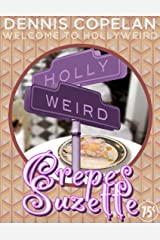 Crepes Suzette (Welcome to Hollyweird) Kindle Edition