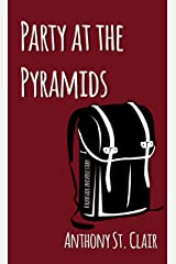 Party at the Pyramids: A Rucksack Universe Story Kindle Edition