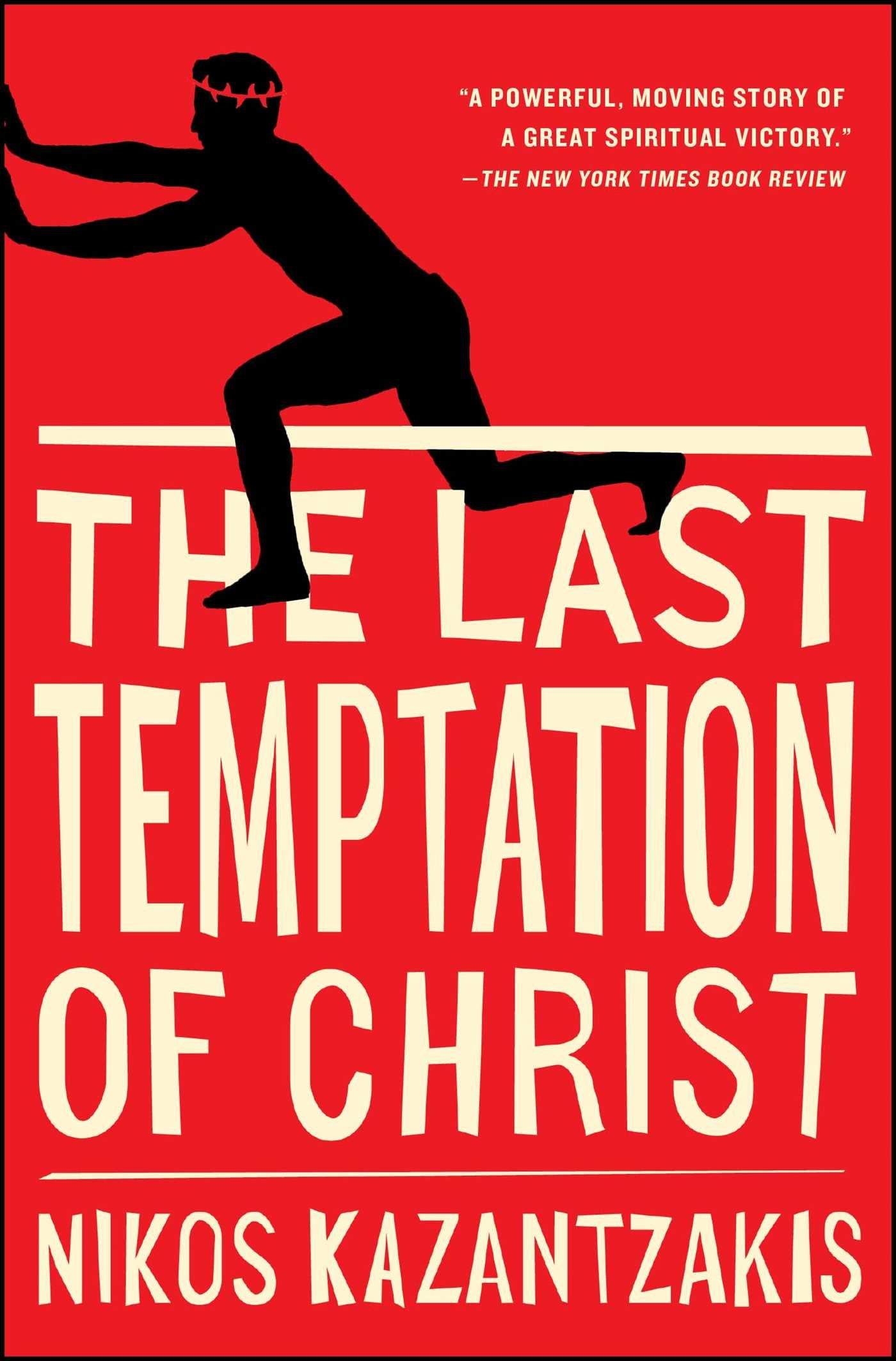 The Last Temptation Of Christ Nikos Kazantzakis P A Bien 9780684852560 Amazon Books