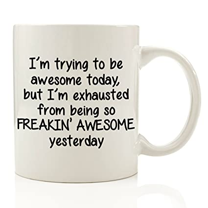 im trying to be awesome today funny coffee mug 11 oz christmas gift