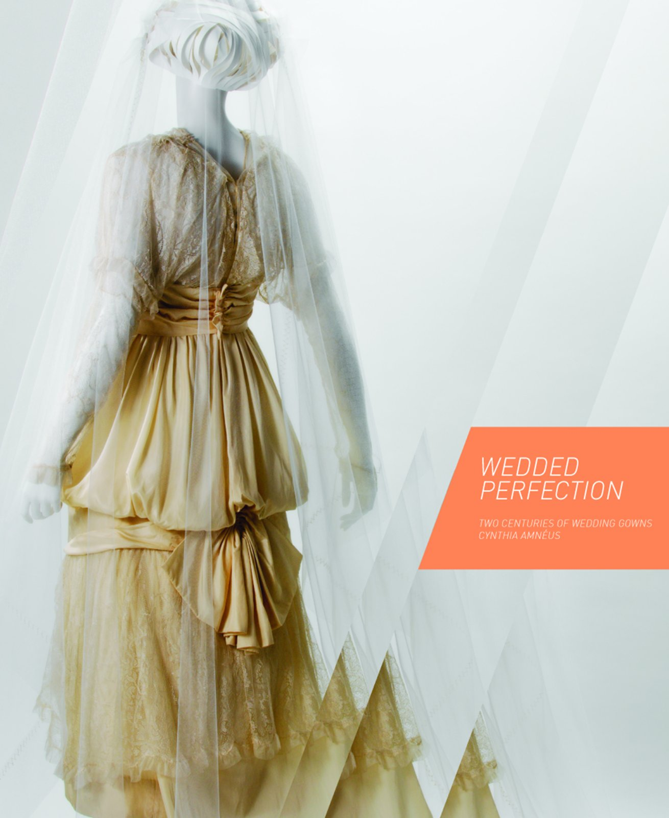 Wedded Perfection: Two Centuries of Wedding Gowns PDF