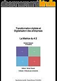 Transformation digitale et Digitalisation des entreprises : La Matrice du 4.0: Partie 1