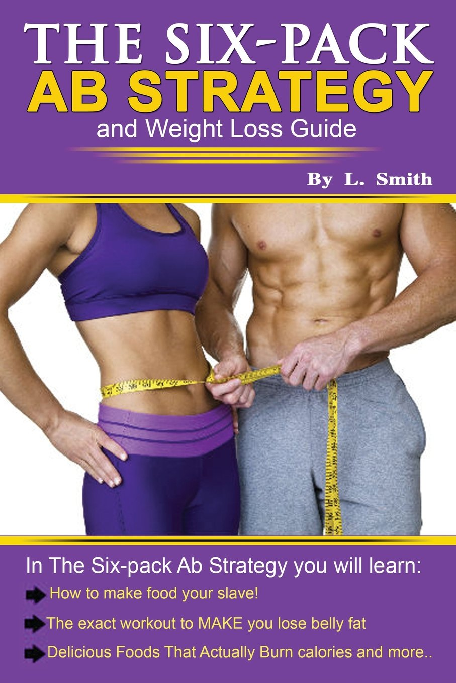 The Six-Pack Ab Strategy: And Weight Loss Guide: Amazon.es: Smith ...