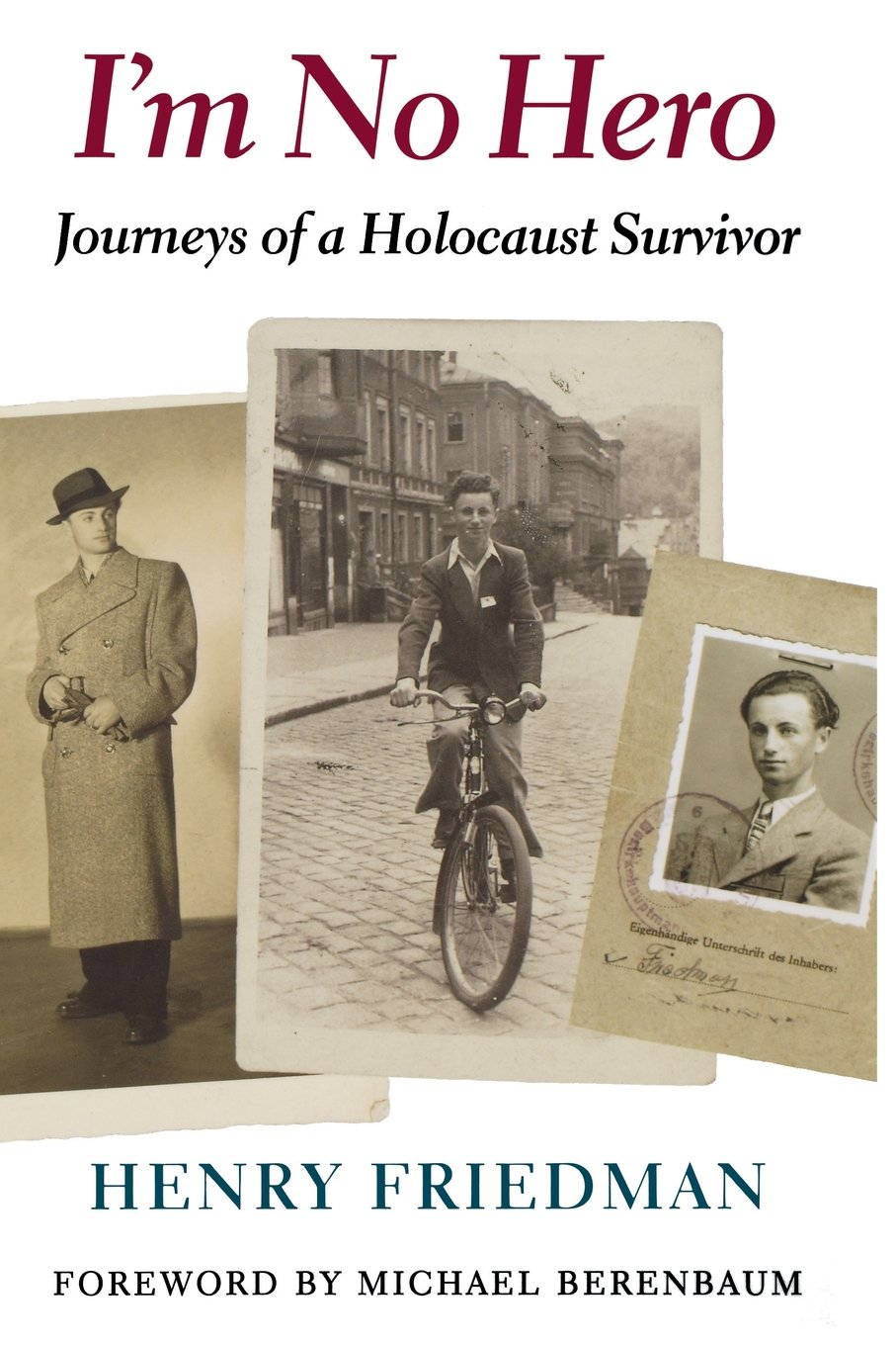 I'm No Hero: Journeys of a Holocaust Survivor
