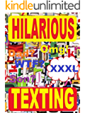 Hilarious Texting: Epic Text Fails, Drunk Texting, Autocorrect Fails, Stupid Texting, Wrong Number. NSFW. Ultimate XXXL Collection