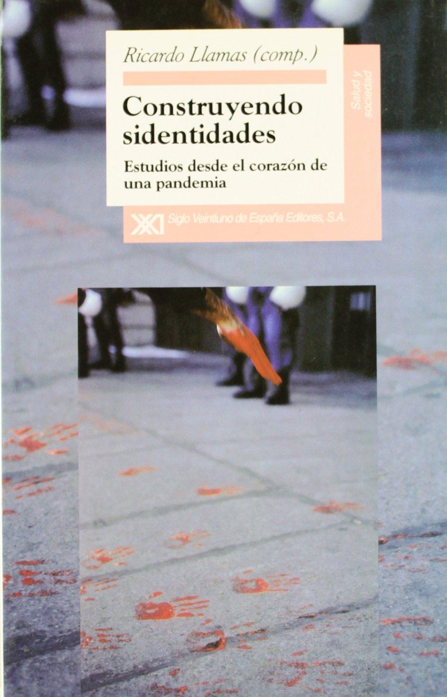 Construyendo sidentidades: Estudios desde el corazón de una pandemia (Salud y sociedad)