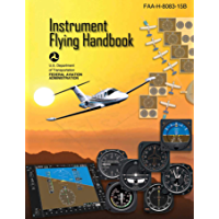 Instrument Flying Handbook (Federal Aviation Administration): FAA-H-8083-15B (English Edition)