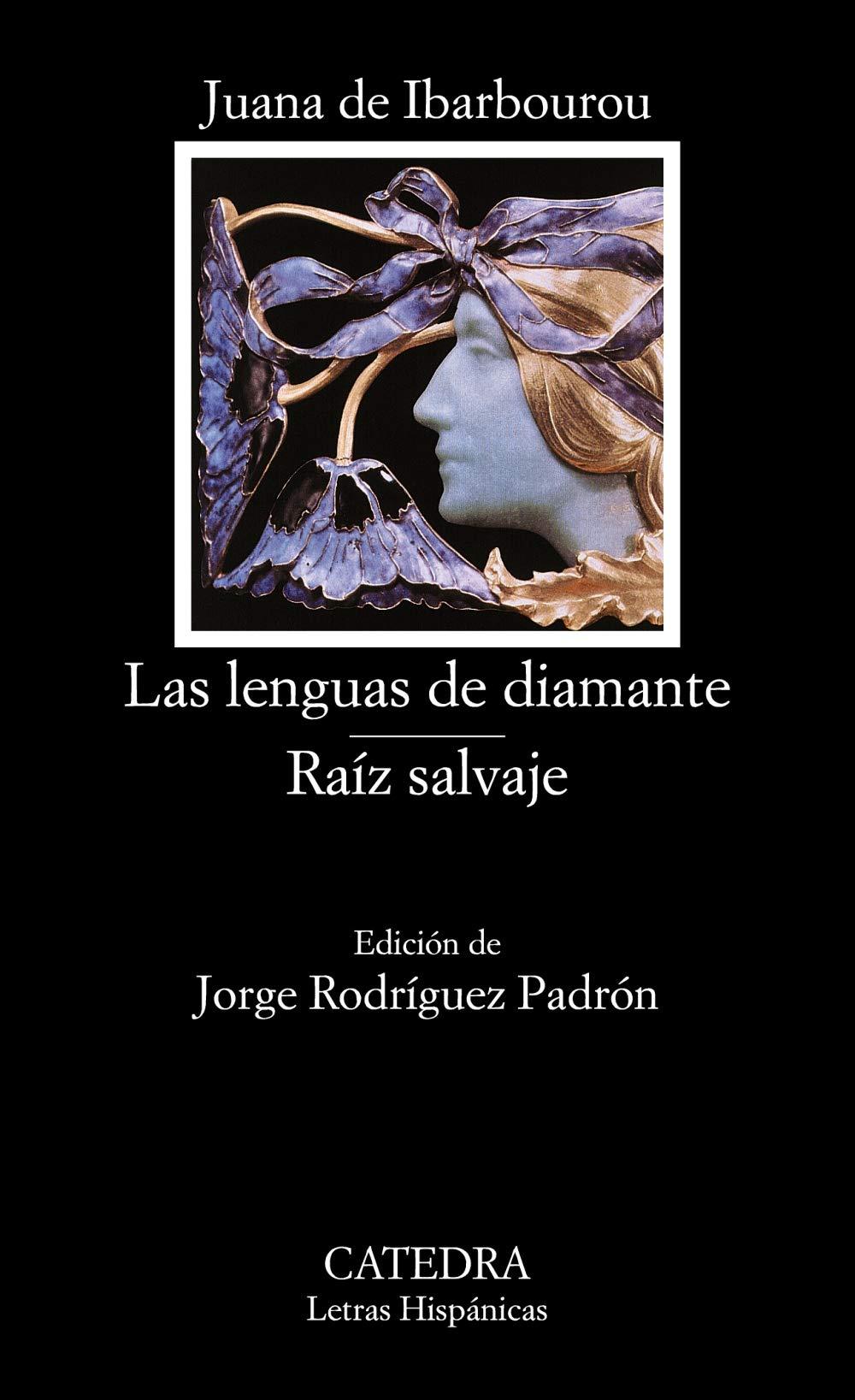 Las lenguas de diamante; Raíz salvaje (Letras Hispánicas)