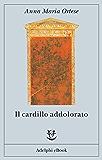 Il cardillo addolorato (Gli Adelphi)