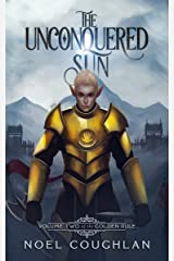 The Unconquered Sun (The Golden Rule Book 2) Kindle Edition