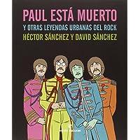 Paul Está Muerto Y Otras Leyendas Urbanas Del