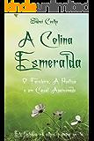 A Colina Esmeralda: Ele fechava os olhos e podia vê-la.
