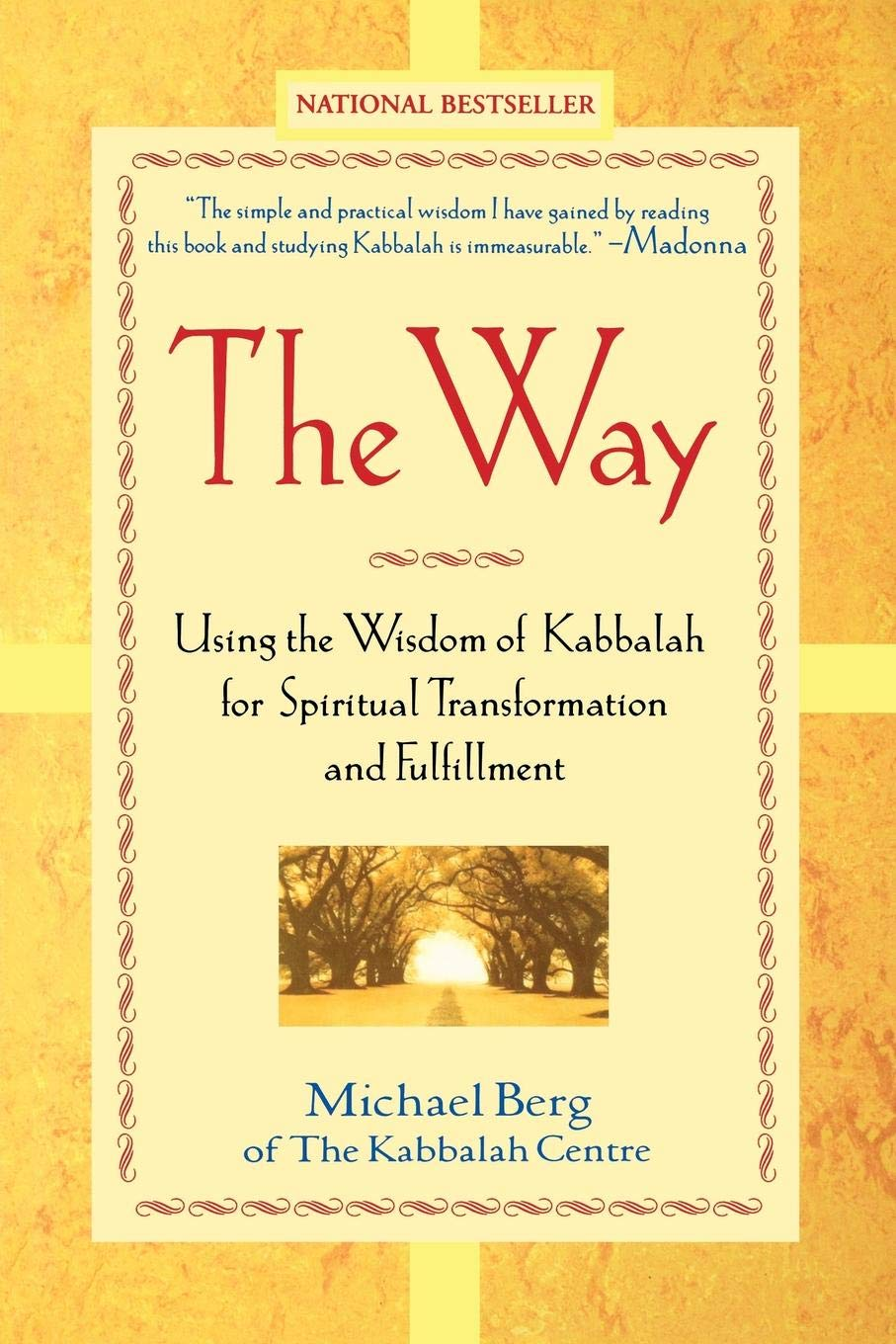 The Way: Using the Wisdom of Kabbalah for Spiritual