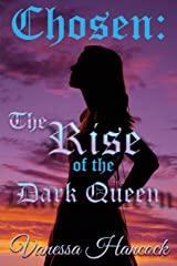 Chosen: The Rise of the Dark Queen
