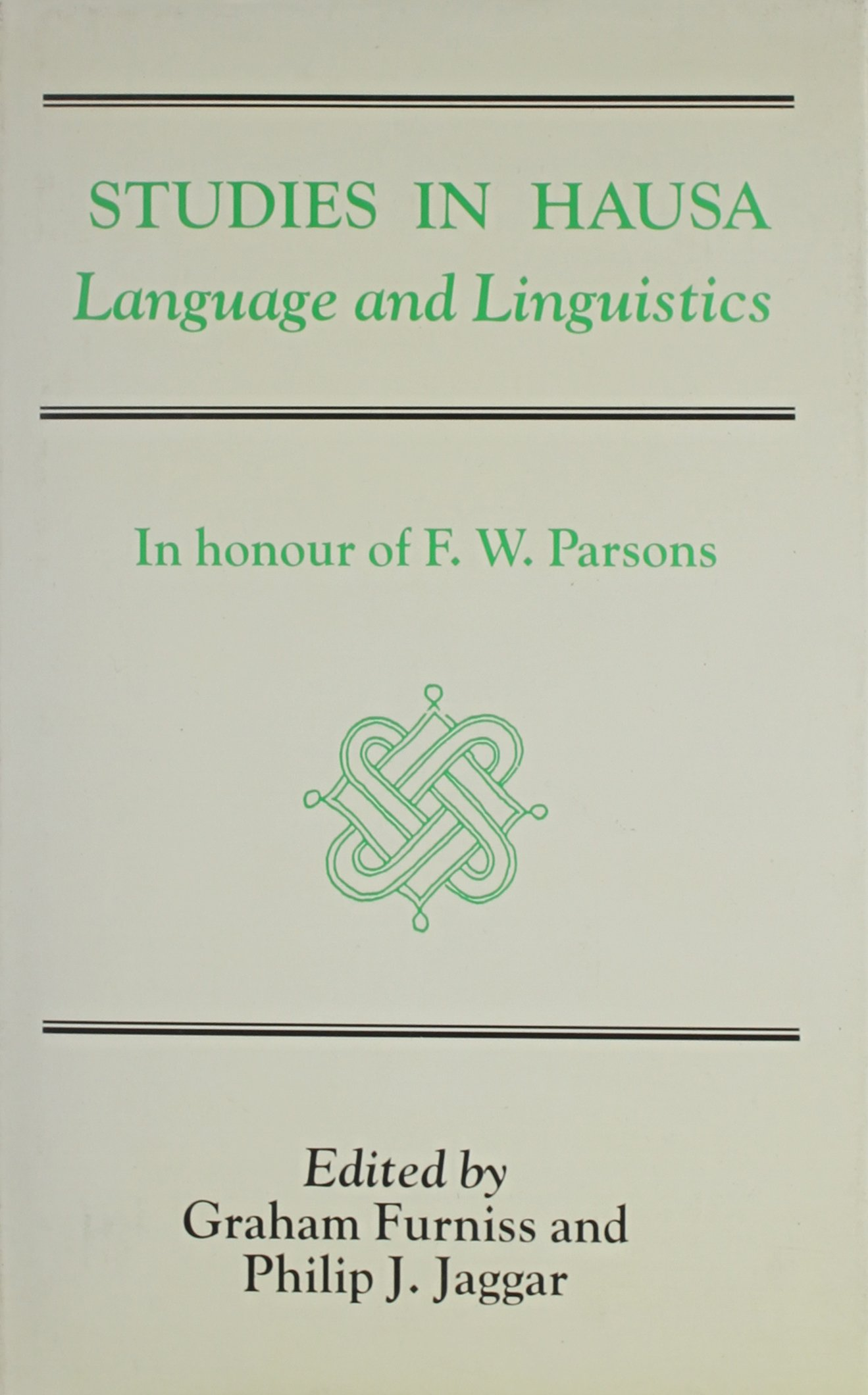 Studies In Hausa: Language and Linguistics, In Honour of F  W