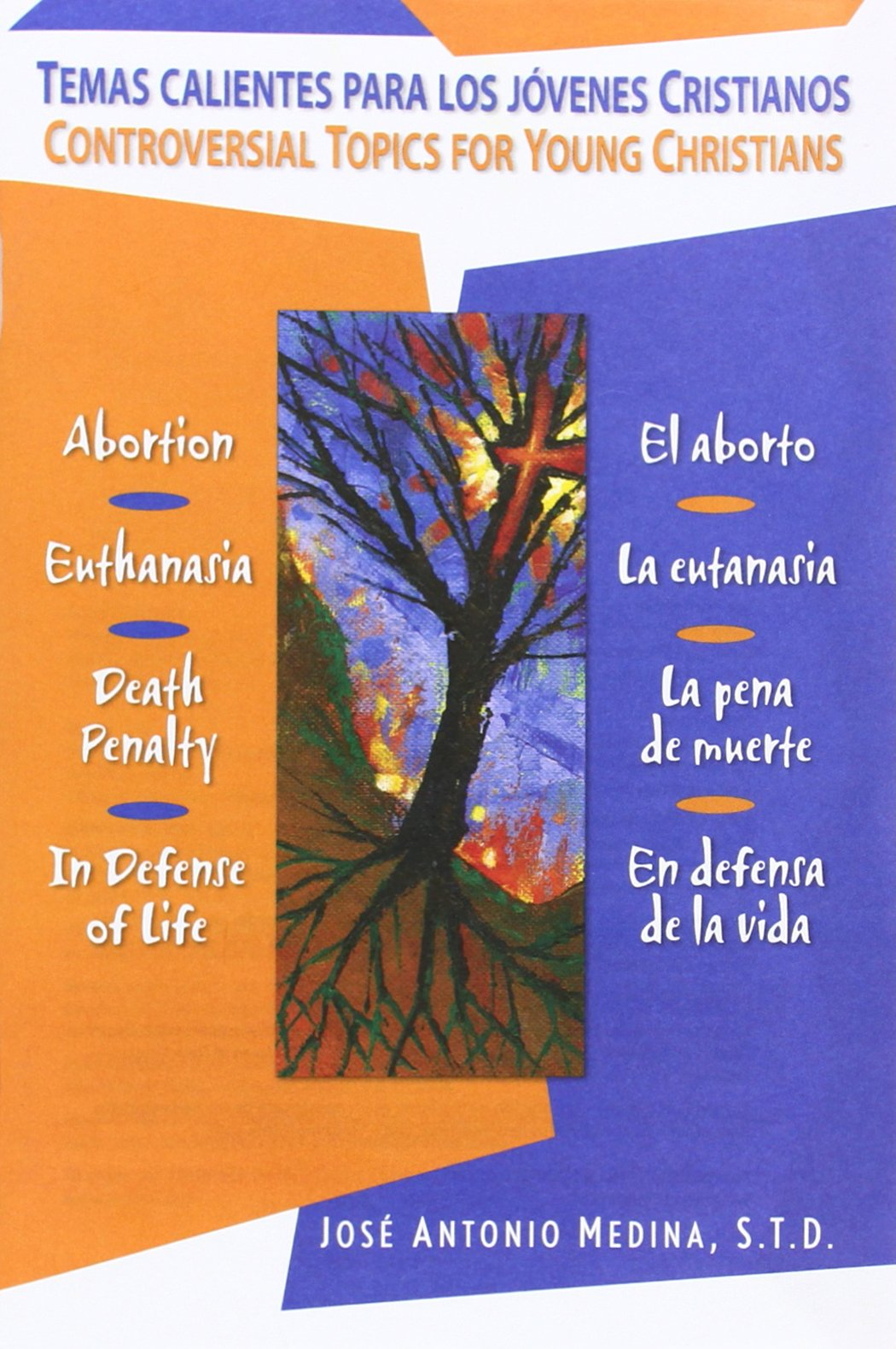 Temas Calientes Para Los Jovenes Cristianos/Controversial Topics for Young Christians: El Aborto, La Eutanasia, La Pena de Muerte, En Defensa de La Vi (Spanish and English Edition) pdf