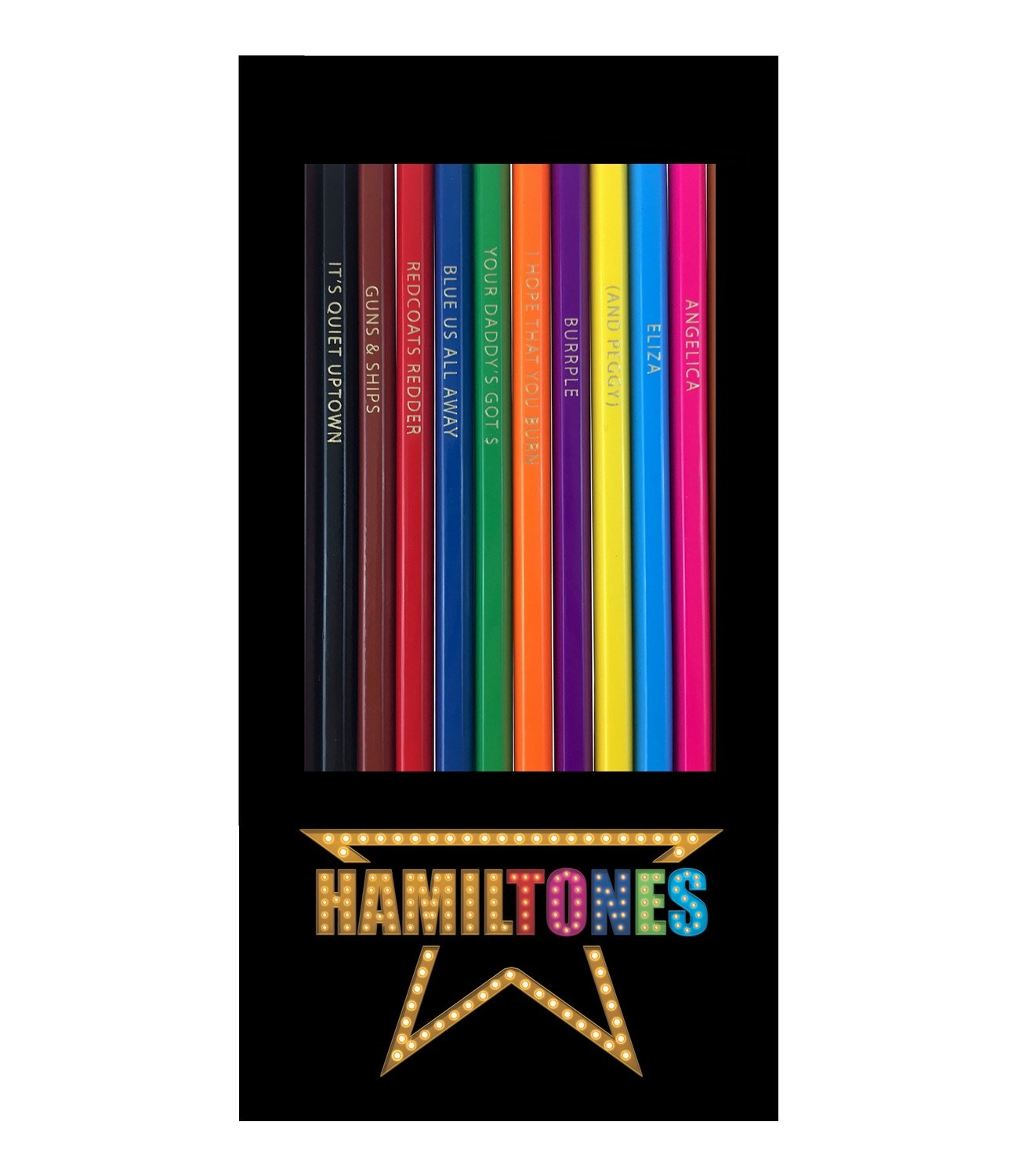 Hamiltones Colored Pencils Set - 12 Hamilton Musical Parody Pencils Theatre Nerds