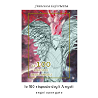 Le 100 Risposte degli Angeli (Engel Open Gate Vol. 5)