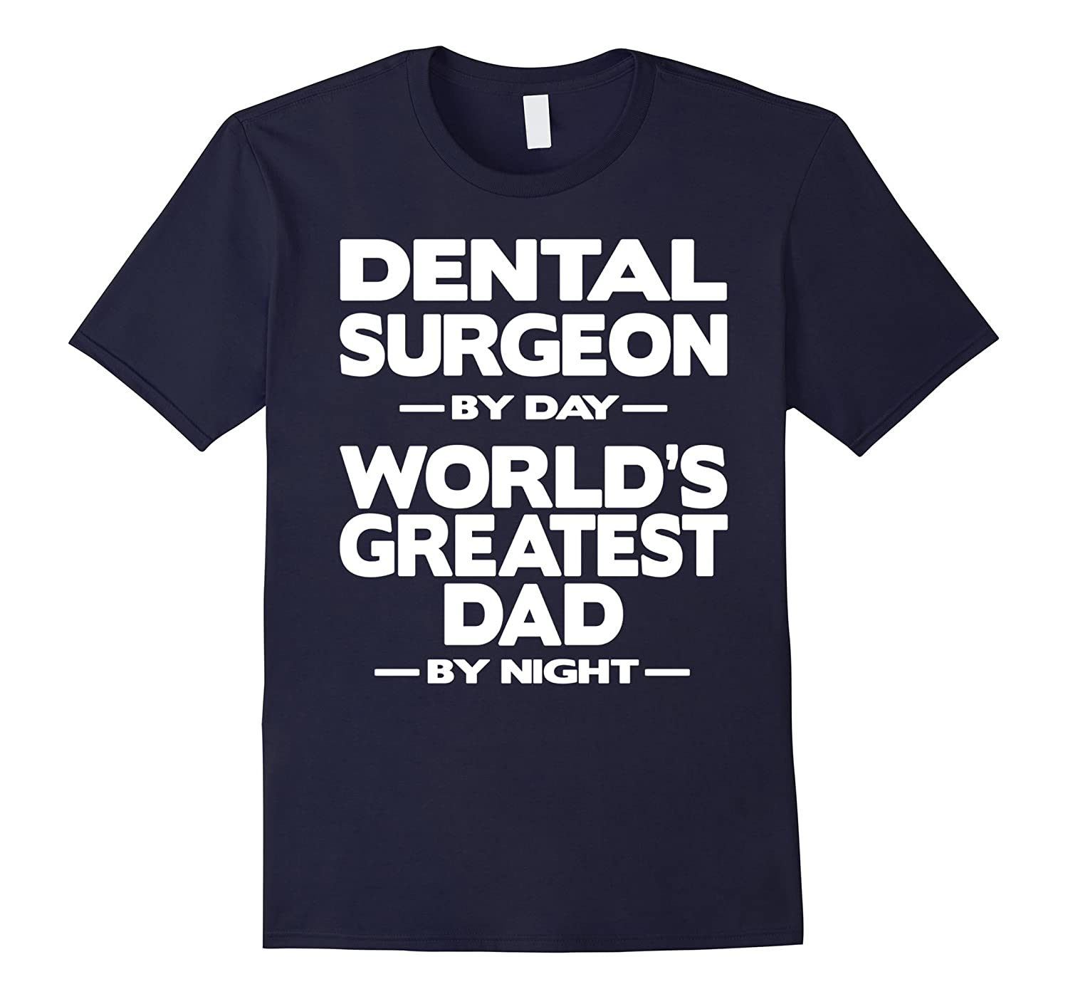 Dental Surgeon Worlds Greatest Dad T-Shirt-TD