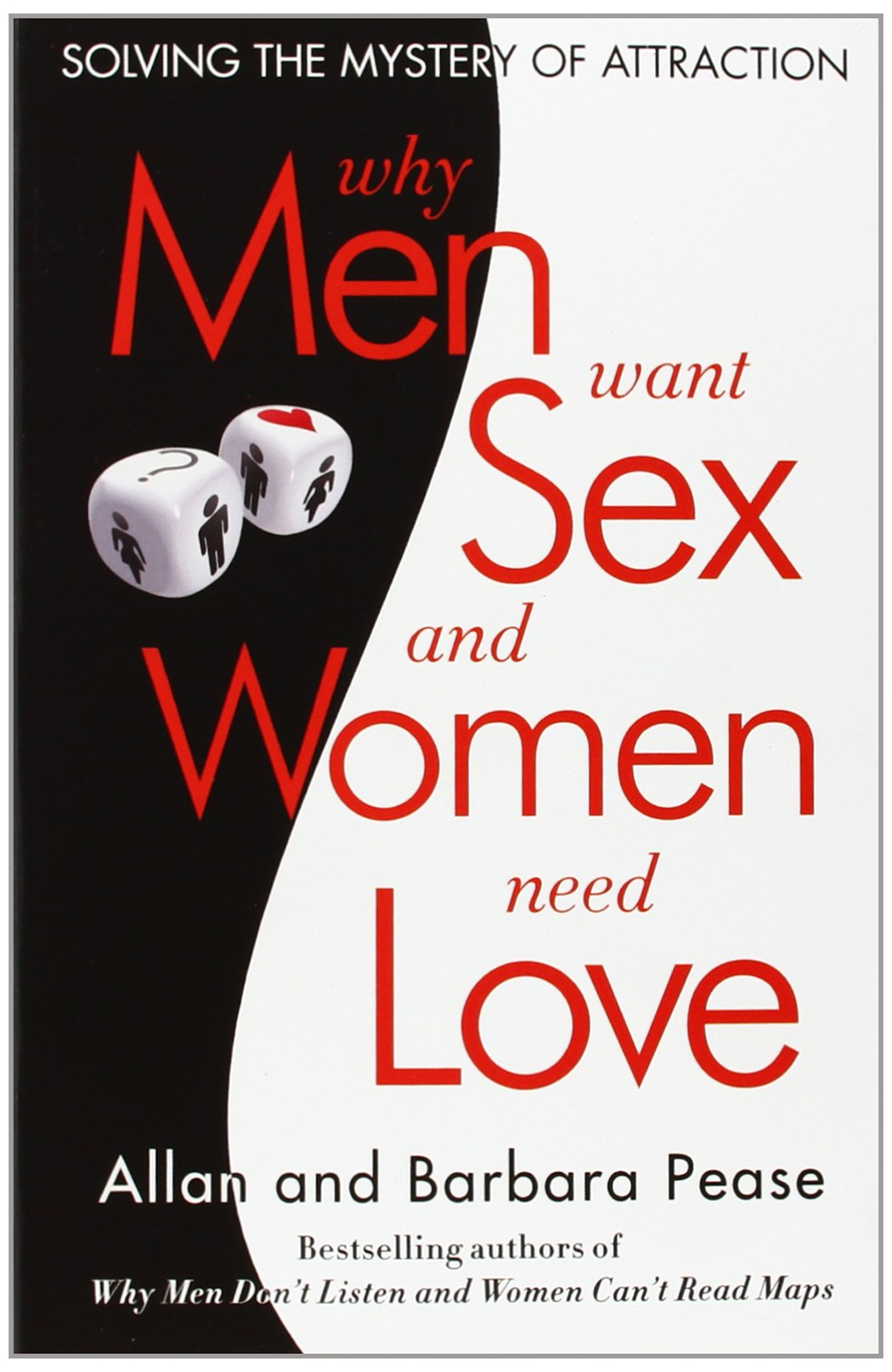 Why men want sex and women need love solving the mystery of attraction barbara pease allan pease 9780307591593 amazon com books