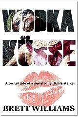 Wodka Küsse: A brutal tale of a serial killer & his stalker