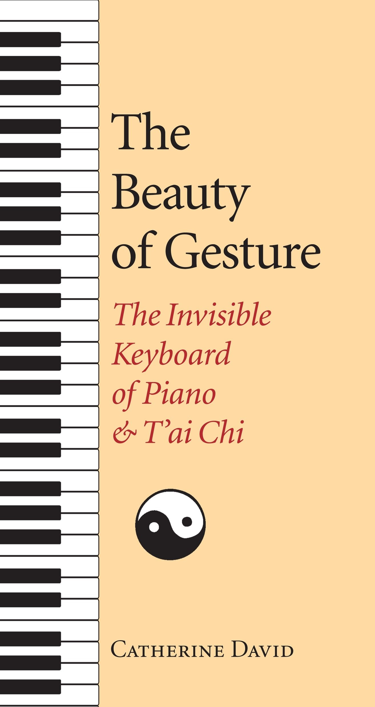 The Beauty of Gesture: The Invisible Keyboard of Piano and T'ai Chi