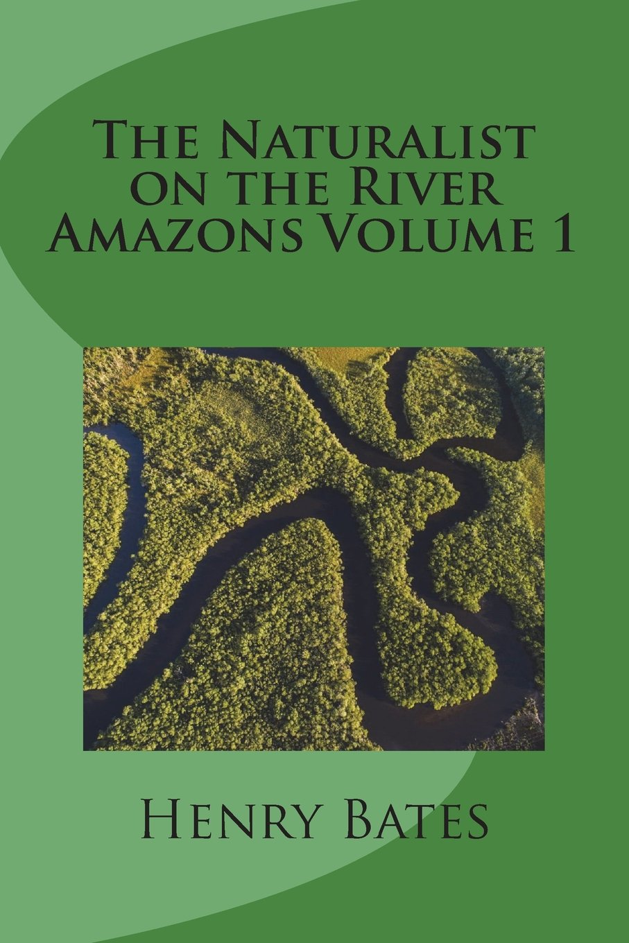 Read Online The Naturalist on the River Amazons Volume 1 PDF