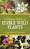 The Complete Guide to Edible Wild Plants