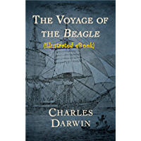 The Voyage of the Beagle (illustrated eBook) (English Edition)
