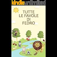 TUTTE LE FAVOLE DI FEDRO: LE PIU' BELLE FAVOLE DI TUTTI I TEMPI PER BAMBINI - PROTAGONISTI I NOSTRI AMICI ANIMALI… book cover