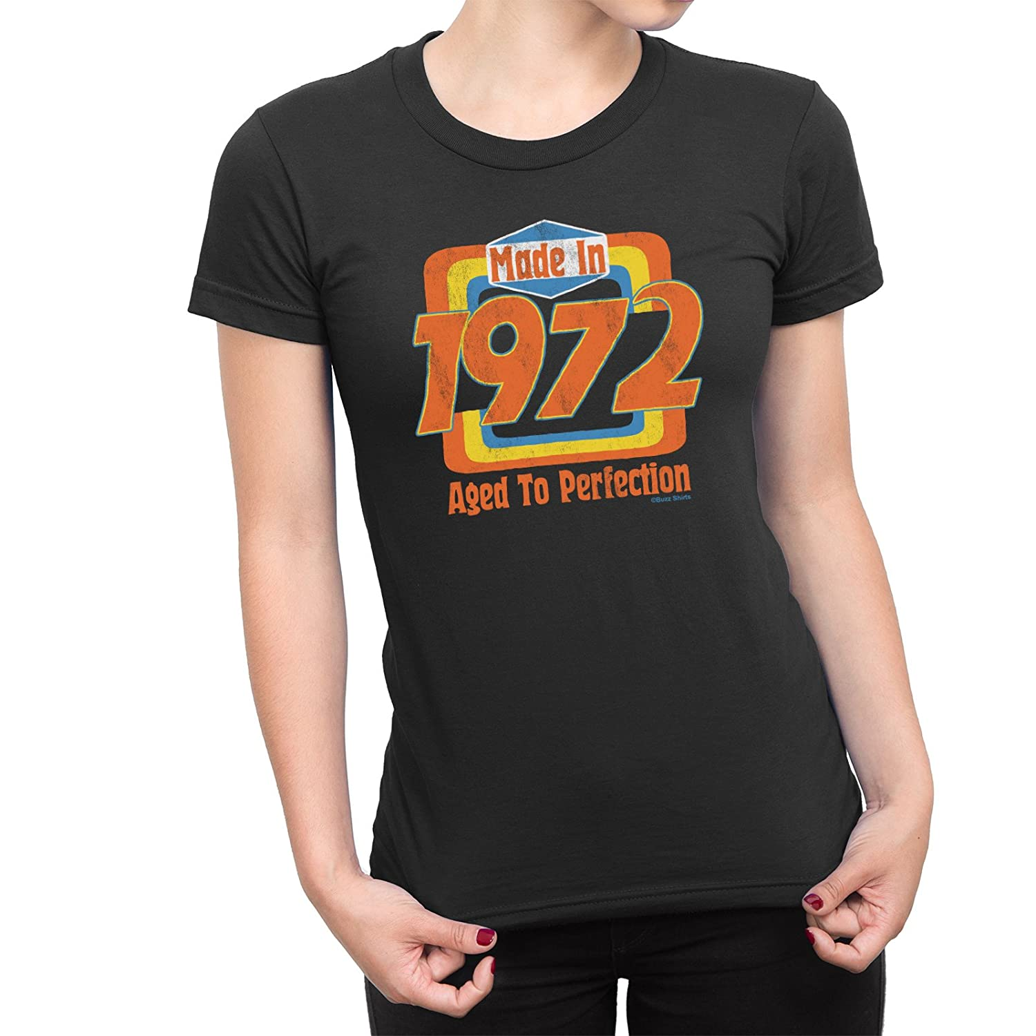 Buzz Shirts Made in 1972 - Ladies 46th Birthday Idea T-Shirt 70s Seventies Womens
