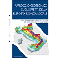 Approccio geotecnico sugli effetti della risposta sismica locale. Guida aggiornata agli eurocodici e NTC 2018 con esempi pratici sull'analisi in 1D e 2D