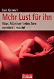Mehr Lust für ihn: Was Männer beim Sex verrückt macht
