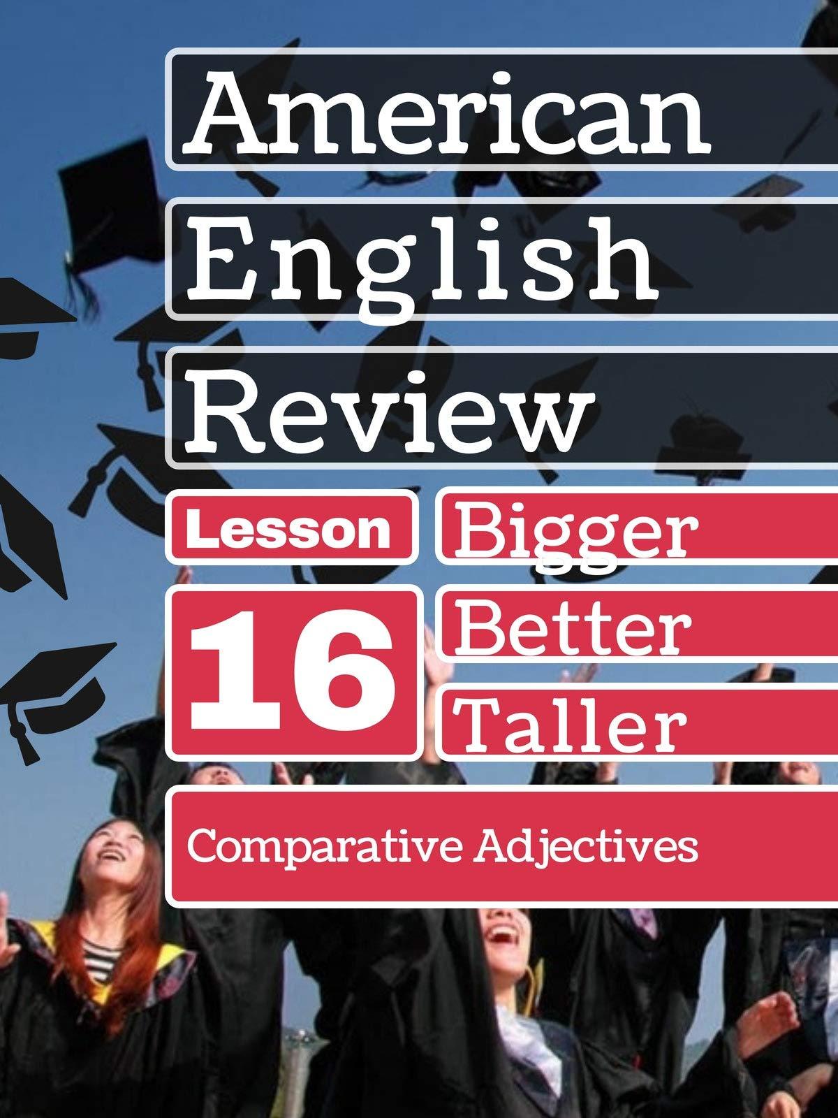 Comparative Adjectives Lesson 16