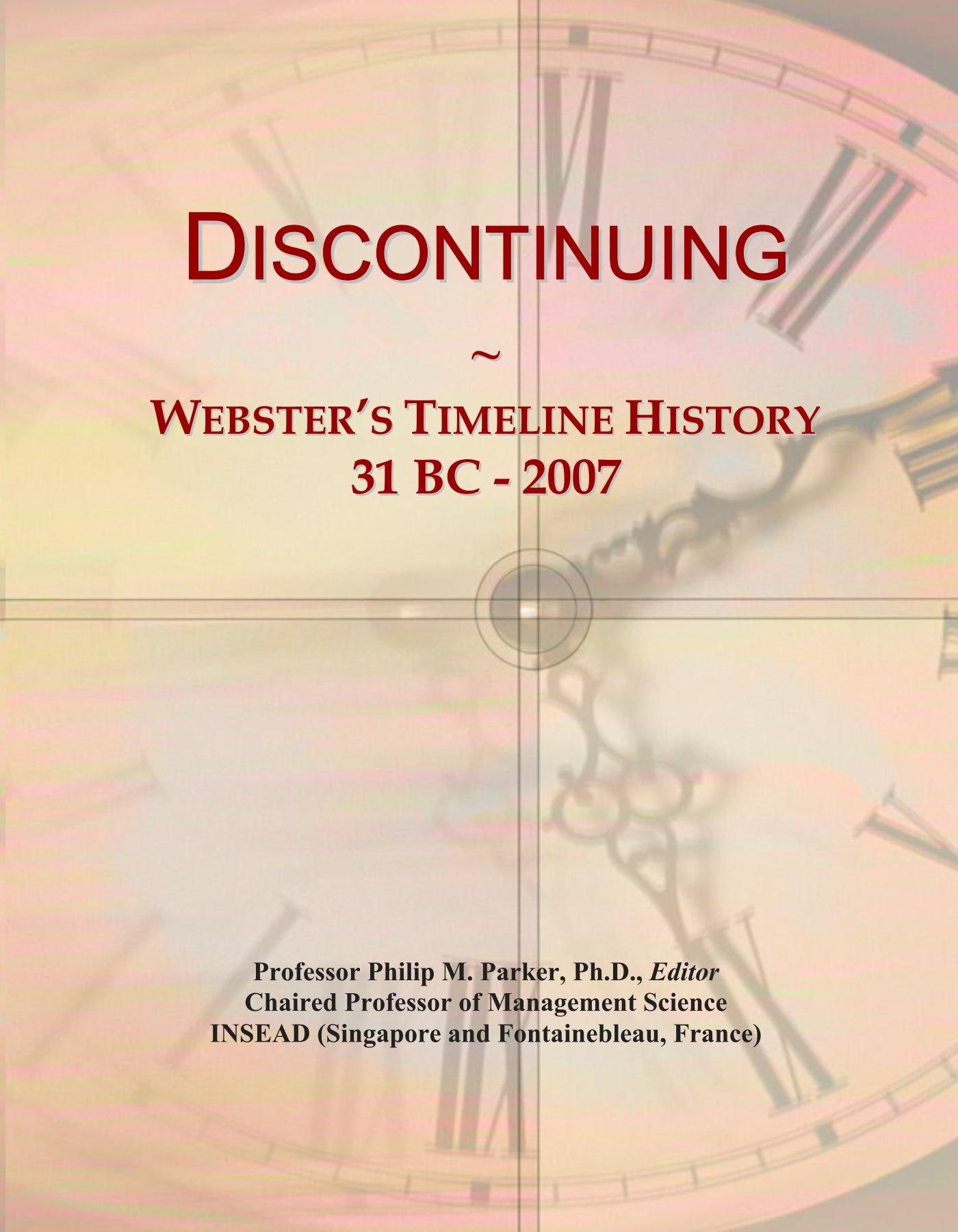 Download Discontinuing: Webster's Timeline History, 31 BC - 2007 pdf
