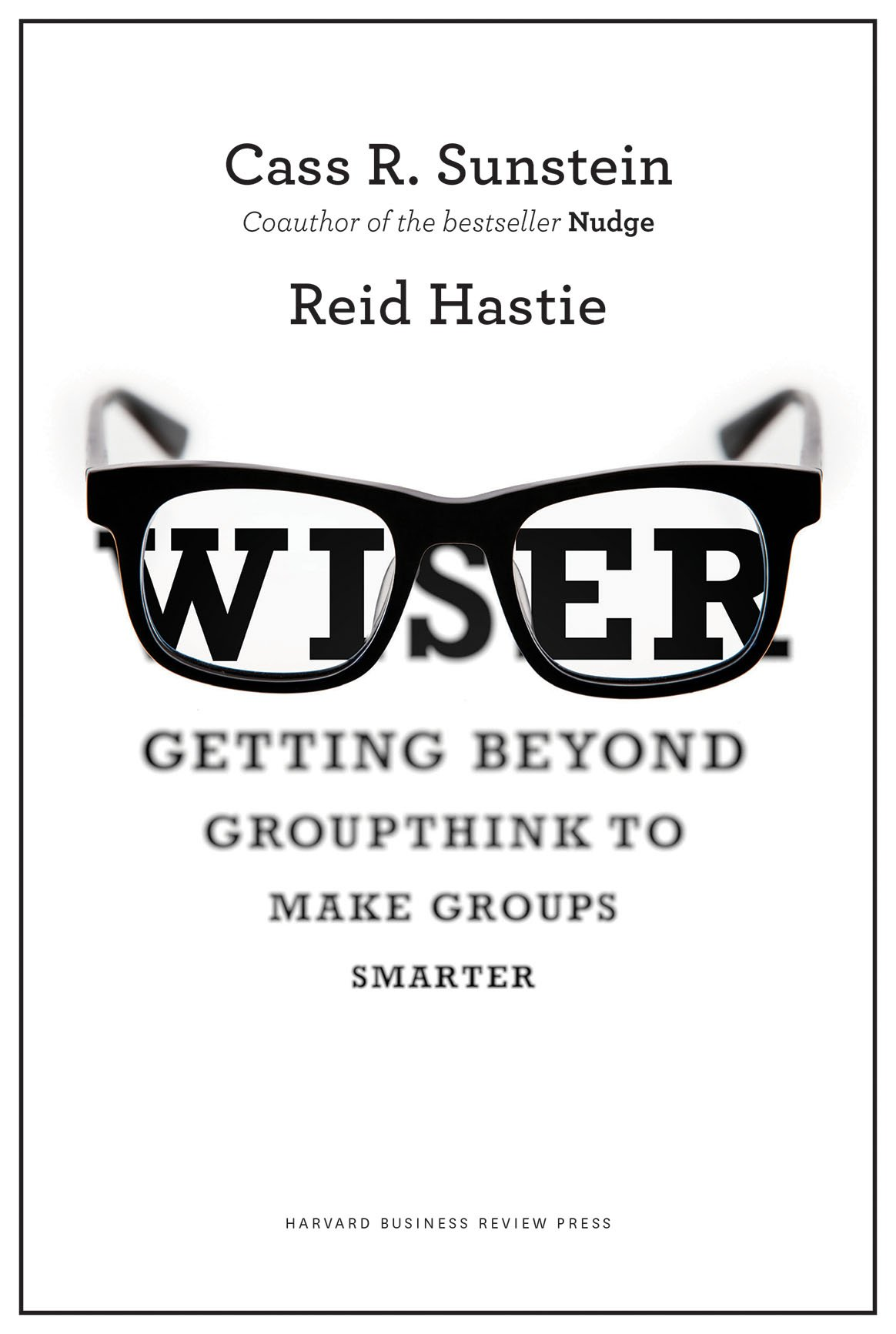 Wiser Getting Beyond Groupthink To Make Groups Smarter Amazonco Group Shop Cheap From China Suppliers At Alwaysbetter On Cass R Sunstein Reid Hastie 0884296004566 Books
