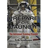 Prepare for Launch: The Astronaut Training Process