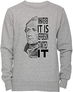 Alejandro Hamilton Jefferson Empezado Eso Camiseta Unisexo Hombre Mujer Sudadera Jersey Pullover Gris Unisex Los Tamaños