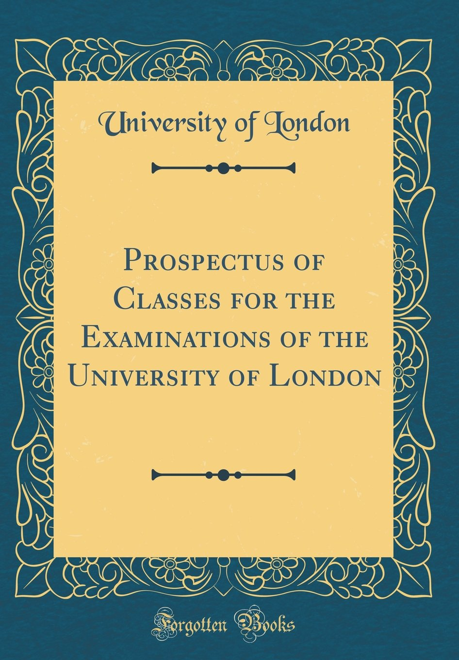 Prospectus of Classes for the Examinations of the University of London (Classic Reprint) pdf