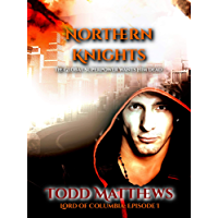 Northern Knights: A New Adult Urban Fantasy (Lord of Columbia Book 1) (English Edition)