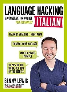 Language Hacking Italian (Language Hacking wtih Benny Lewis)