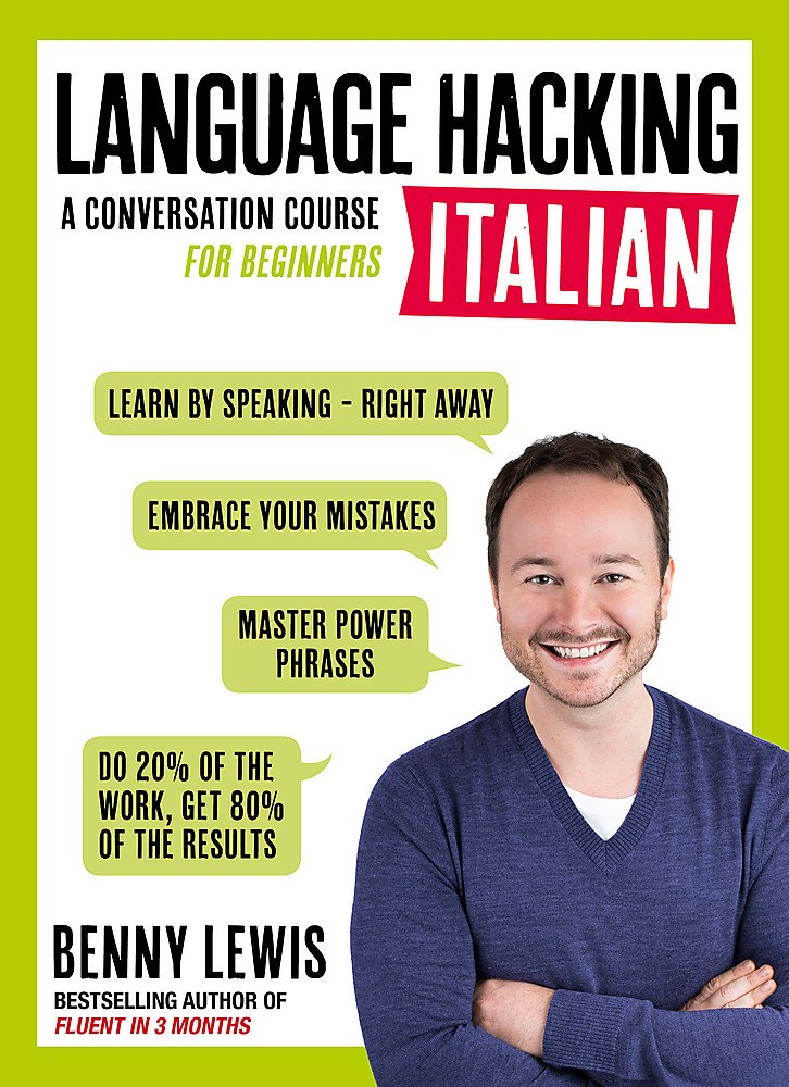 #Language Hacking Italian: A Conversation Course for Beginners (Inglese) Copertina flessibile – 8 set 2016 Benny Lewis Teach Yourself 1473633125 Romance