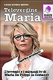 Televergine Maria. L'avvento e i miracoli tv di Maria De Filippi in Costanzo