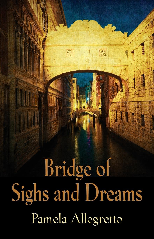 Bridge of Sighs and Dreams pdf