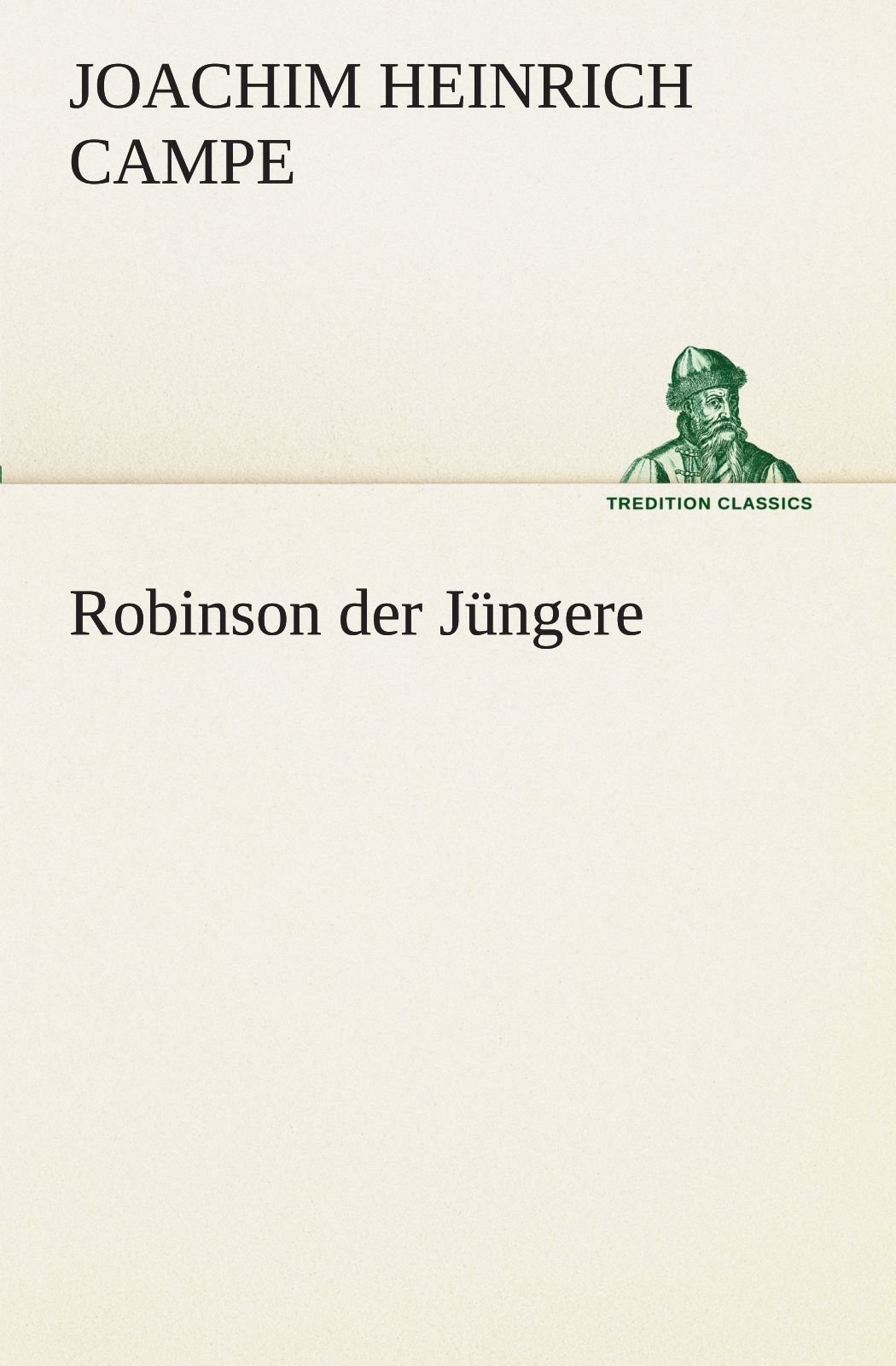Read Online Robinson der Jüngere (TREDITION CLASSICS) (German Edition) PDF