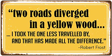 Image result for two roads diverged in a yellow wood